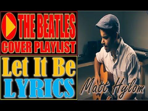The Beatles - Let It Be Lyrics (Matt Hylom Cover)