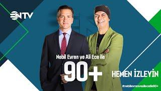 Nebil Evren ve Ali Ece ile 90+ | 13 Temmuz 2020