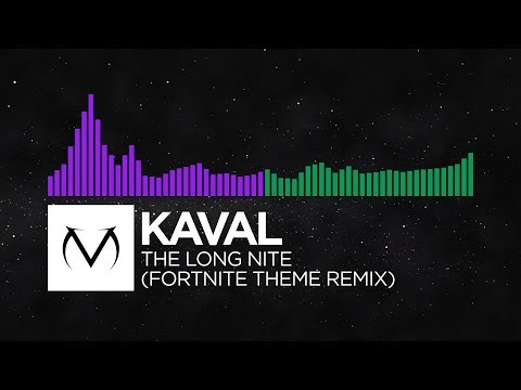 [Dubstep/Midtempo] - Kaval - The Long Nite (Fortnite Theme Remix) [Free Download]