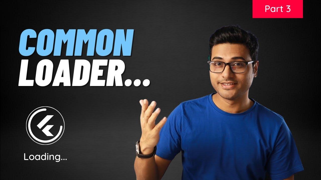 Common Loader Dialog | Flutter Base Client - Part 3