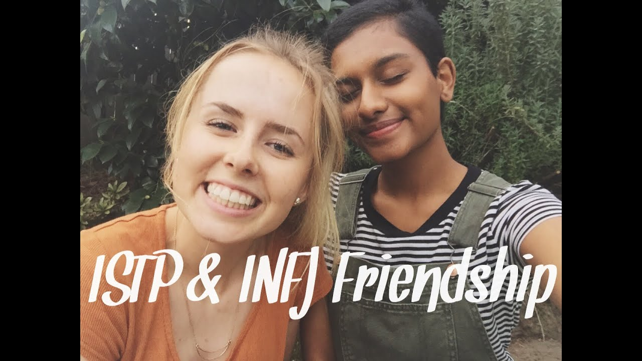INFJ - ISTP Friendship