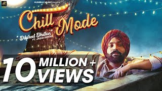 Chill Mode | Dilpreet Dhillon ft. Jaggi Singh & Bhana La | Official Music Video | Humble Music
