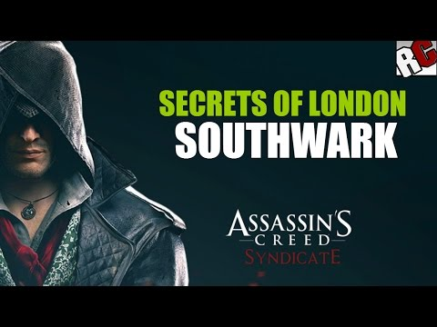 """Assassin's Creed: Syndicate - Secrets of London in """"SOUTHWARK"""" - Secret of London Locations"""