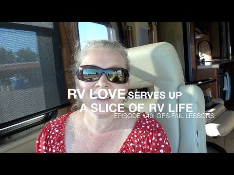 Slice of RV Life Episode #40: RV GPS Fail Part 2 – Lessons Learned