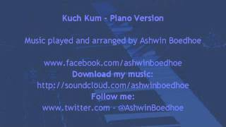 Kuch Kum - Piano Version by Ashwin Boedhoe