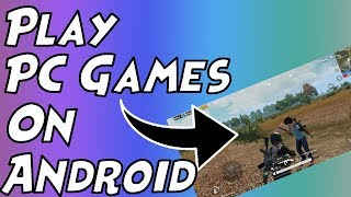 Run PC Games on Android | Remotr | Wanna play !