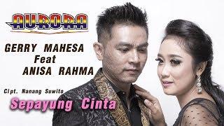 Gerry Mahesa Feat Anisa Rahma - Sepayung Cinta [Official]