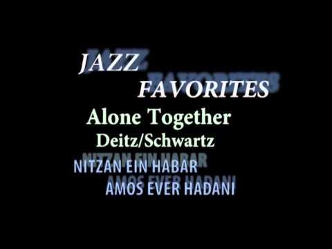 Alone Together- Arthur Schwartz /Howard Dietz