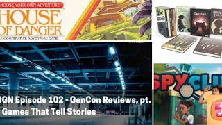 ENGN Episode 102 - GenCon Reviews, pt. 2: Games That Tell Stories