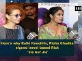 Here S Why Kalki Koechlin Richa Chadha Signed Travel Based Flick Jia Aur Jia Bollywood News mp3