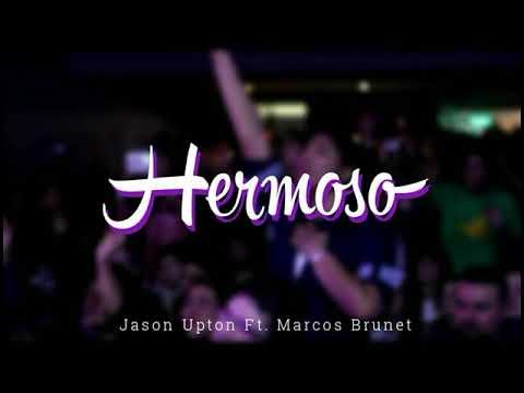 HERMOSO - Jason Upton Ft. Marcos Brunet