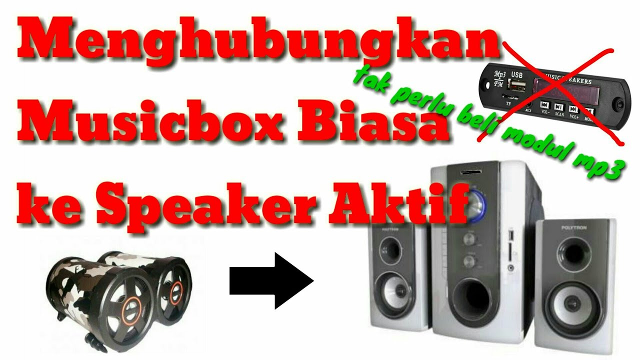 Cara Menghubungkan Musik Box Ke Speaker Aktif Tak Perlu Module Mp3 Baca Deskripsi Video Youtube