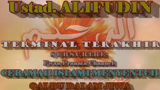 [64.20 MB] Ustad.alifuddin.terminal terakhir.ceramah menyentuh hati akan kematian.nasehat kehidupan