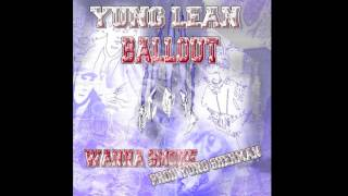 Yung Lean ft Ballout - Wanna Smoke