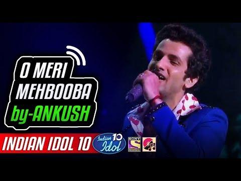 Maine Pucha Chand Se & O Meri Mehbooba - Ankush - Indian Idol 10 - Salman Ali - 25 November 2018