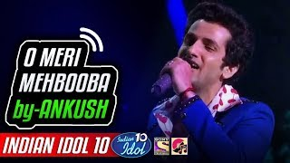 Maine Pucha Chand Se & O Meri Mehbooba - Ankush - Indian Idol 10 - Salman Ali - 2018