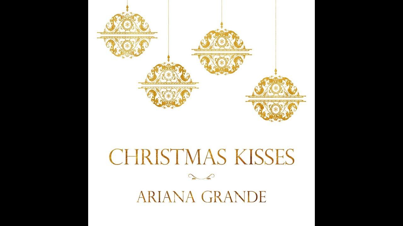 Ariana Grande - Christmas Kisses♡ EP - YouTube