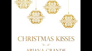 Ariana Grande - Christmas Kisses♡ EP