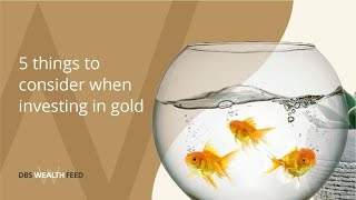 5 things to know when investing in gold
