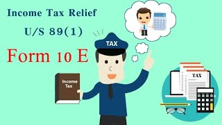 FILING FORM 10 E FOR CLAIMING REBATE U/S 89 IN CASE OF ARREAR SALARY. WITH EXAMPLE