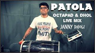 Patola   Octapad And Dhol   Live Mix   Janny Dholi