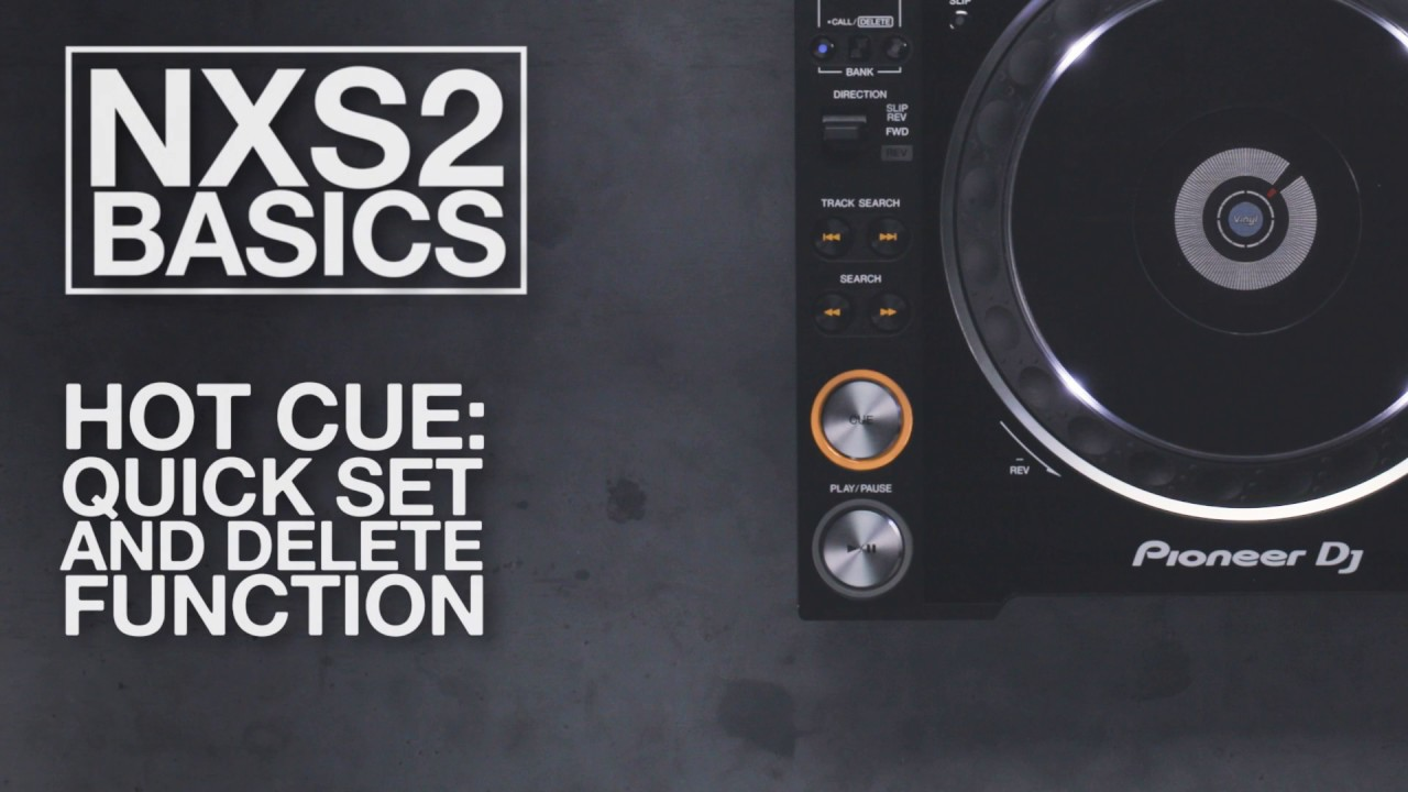 NXS2 Basics: Hot Cue Quick Set and Delete Function - YouTube