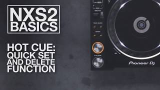 nXS2 Basics: Hot Cue Quick Set and Delete Function