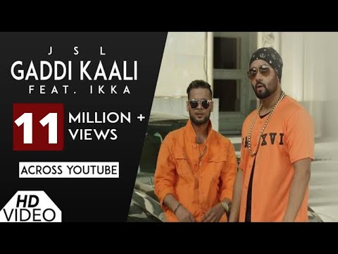 Gaddi Kaali JSL feat Ikka | Video Song | Latest Punjabi Songs 2017