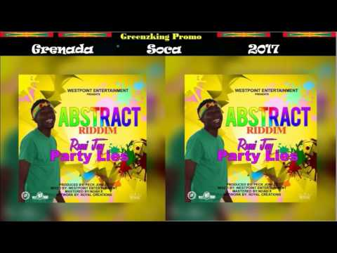Runi Jay - Party Lies (Grenada Soca 2017) Abstract Riddim