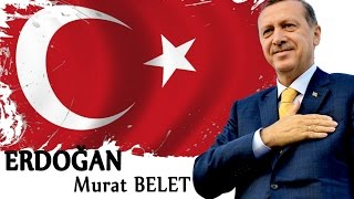 Murat Belet - ERDOĞAN #erdogan