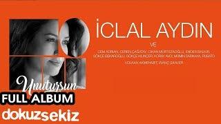 İclal Aydın - Unutursun (Full Albüm)