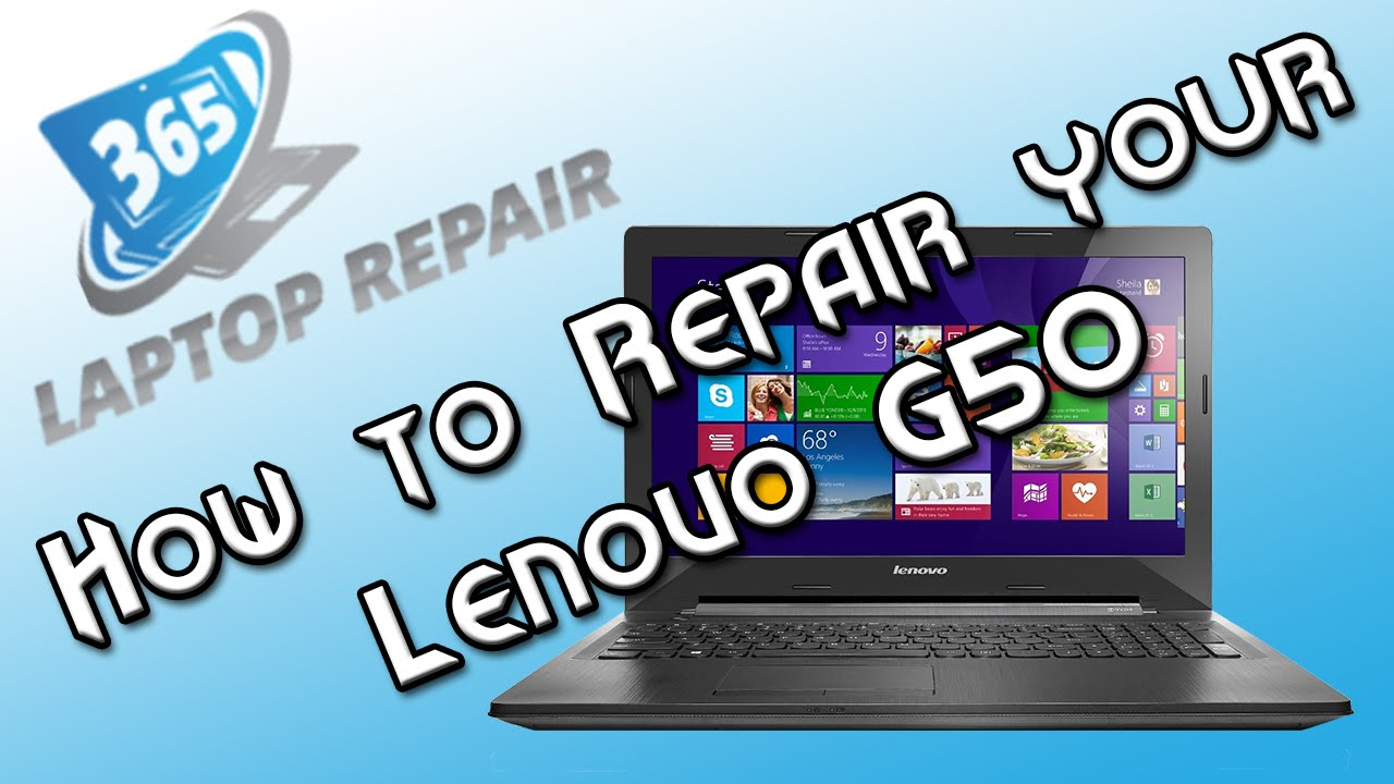 Lenovo G50 Disassembly And Repair Guide By 365 Youtube G40 80 Notebook 80e400vbid