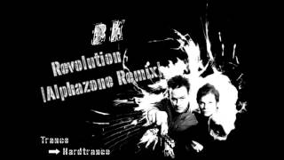 BK - Revolution [Alphazone Remix]