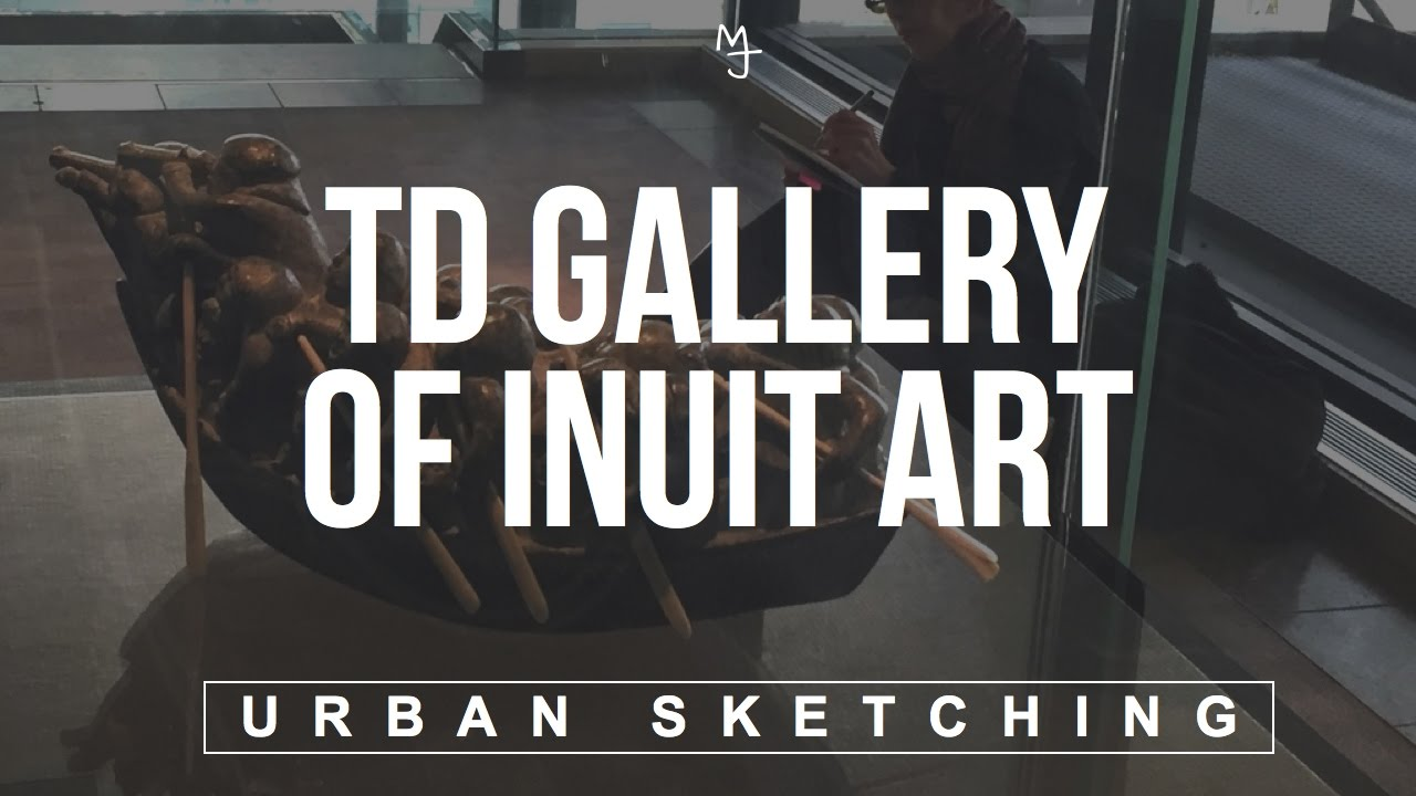 urban sketching the td gallery of inuit art youtube