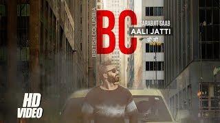 BC Aali Jatti (Music Video) Sarbjit Saab Ft. Jaz Buttar | Latest Punjabi Songs 2017