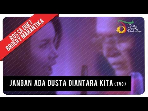 Rossa Duet Broery Marantika - Jangan Ada Dusta Diantara Kita ( TVC )