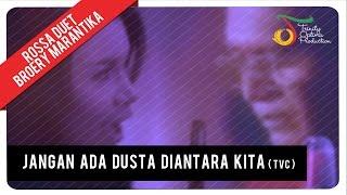 Download Rossa Duet Broery Marantika - Jangan Ada Dusta Diantara Kita ( TVC )