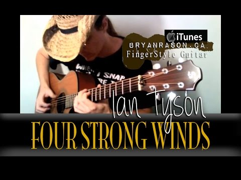 Four Strong Winds - Ian Tyson - Arranged By: Bryan Rason - Solo Acoustic Guitar