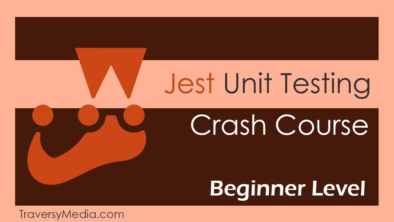Jest Crash Course - Unit Testing in JavaScript
