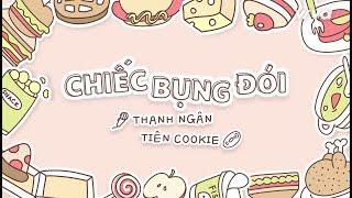 Download CHIẾC BỤNG ĐÓI - Tiên Cookie ft. Thanh Ngân (Official Lyric Video) Mp3
