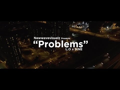 L.O x 9ine - Problems (Official Video) | Shot By: Newwavevisualz
