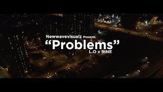 L.O x 9ine - Problems (Official Video) | Shot By: @NWVLD