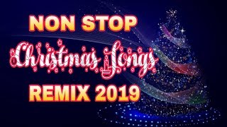 NON STOP CHRISTMAS SONGS REMIX 2019