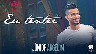 Baixar Junior Angelim - Eu Tentei - DVD Esquecer Que Jeito