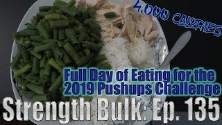 4,000 Calories Full Day of Eating for the 2019 Pushups Challenge | Vlog | Strength Bulk Ep. 135