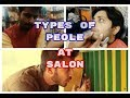 TYPES OF PEOPLE AT SALON || FUNNY VIDEO || WHATSAPP FUNNY VIDEO ||  ELVISH YADAV NEW VIDEO ||