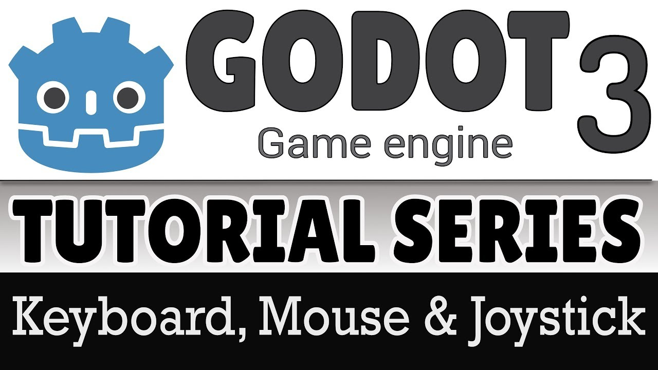 Godot 3 Tutorial–Keyboard, Mouse and Joystick Input