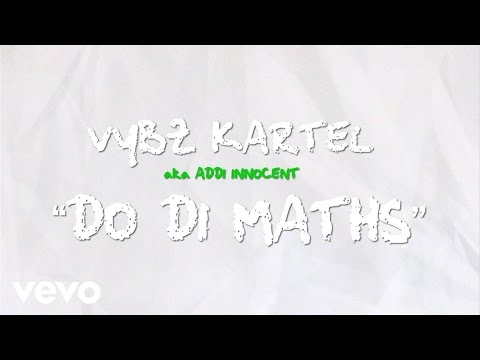 Vybz Kartel - Do Di Maths (Wah Do You)