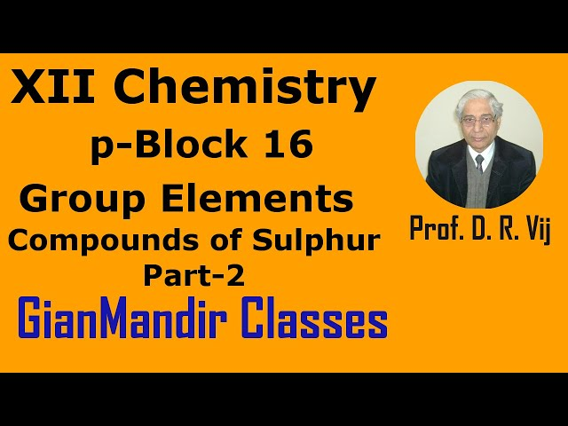 XII Chemistry | p-Block 16 Group Elements | Compounds of Sulphur Part-2 by Ruchi Ma'am