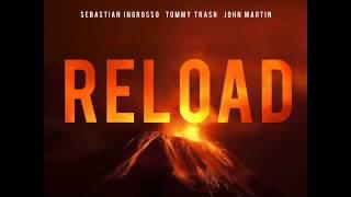 Baixar Sebastian Ingrosso & Tommy Trash - Reload (Sheco Intro Edit)